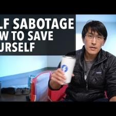 How to stop self-sabotaging yourself.  (My struggle with self-sabotagers)