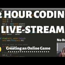 12 Hour Coding Livestream - Creating an Online Game with Python