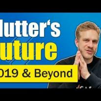Flutter in 2019 & Beyond