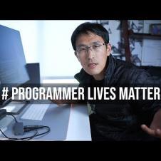 Programmer Lives Matter #ProgrammerLivesMatter