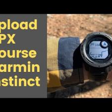 Upload GPX File to Garmin Instinct Smart Watch