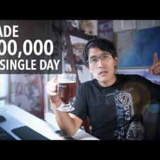 I made $100,000 in a single day...